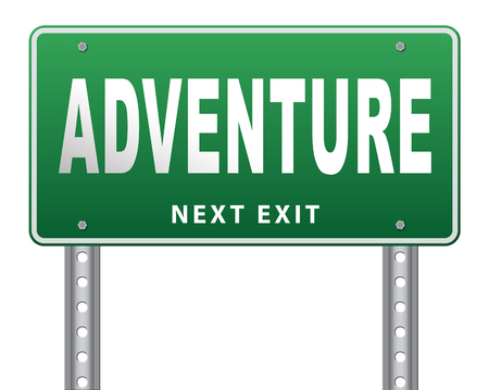 adventurous: Adventure, travel and explore the world adventurous backpacking and outdoors sport or nature vacation, road sign billboard.