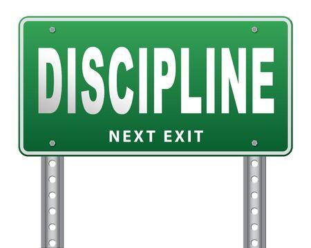 disciplined: discipline and self motivation road sign billboard.