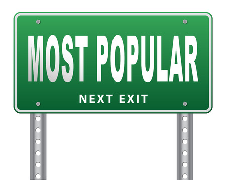 popularity: most popular sign popularity road sign billboard for wanted bestseller or market leader and top product or rating in the charts