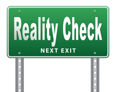 realism: Reality check up for real life events and realistic goals, road sign billboard.