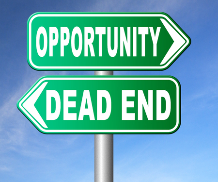 end of the world: opportunity or dead end without any chance and with no future find a better choice for business way or road towards success or disaster make bad choice road sign arrow