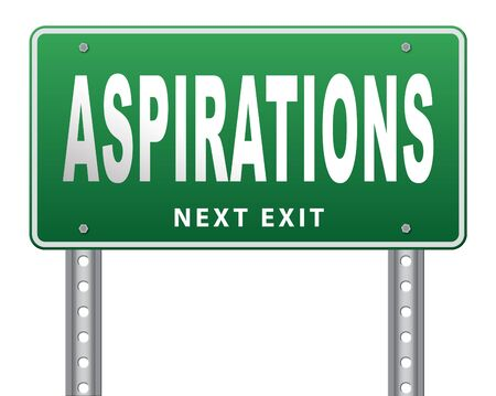 ambition: Aspirations and future goals and ambition, achieving target goal.