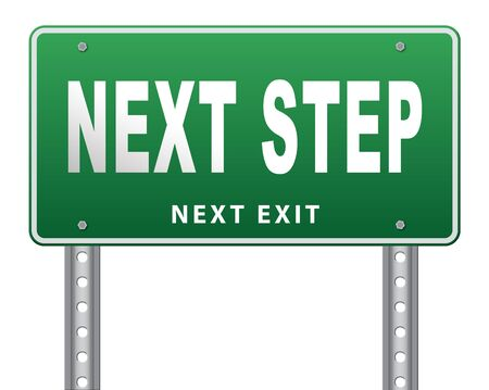 the next step: next step move or level road sign billboard.