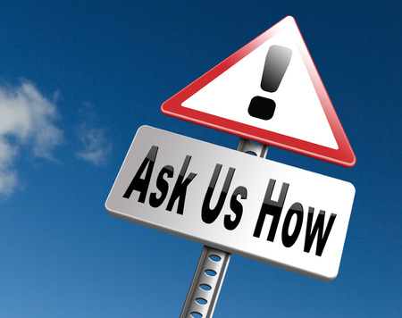 how to: Ask us how, we give professional advice and support. Stock Photo