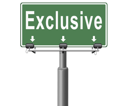 exclusivity: exclusive offer edition or VIP treatment rare high quality product with limited production or exclusivity road sign billboard