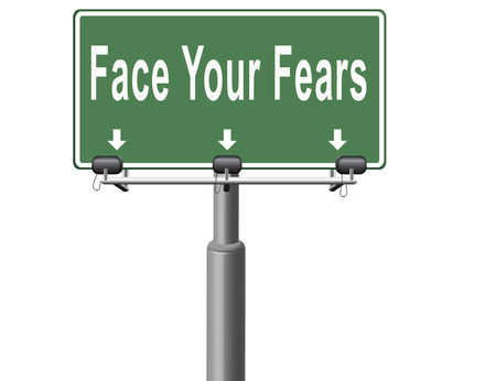 the worst: Confront your worst fears be confident and be fearless have courage and bravery and face your fear.