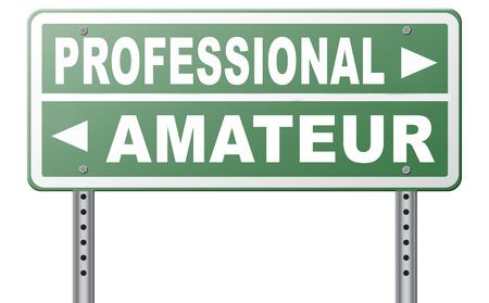 beginner: professional amateur craftsman expert novice or beginner skilled specialist or recruit and rookie road sign arrow craftsmanship