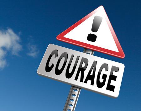 coraje y valor la capacidad de enfrentar el dolor el miedo y la intimidación incertidumbre peligro sin miedo, cartelera señal de tráfico. Foto de archivo