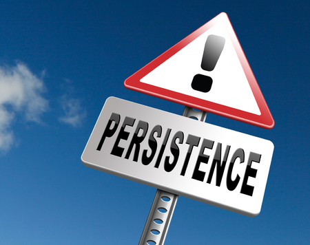 persistence: Persistence will pay off! Never stop or quit! Keep on trying, try again until you succeed determination, never give up and hope for success, road sign billboard. Stock Photo