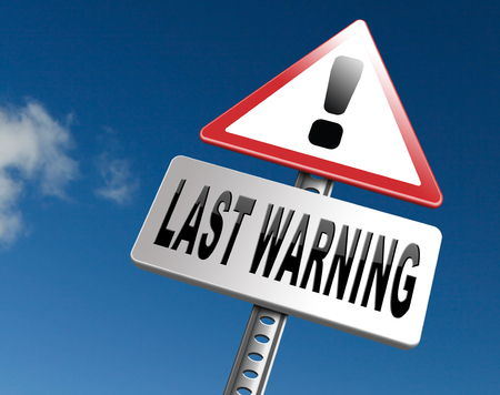 last warning sign or final notice icon. Ultimate chance billboard. Stock Photo