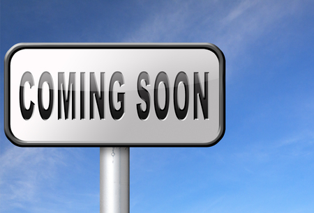 to announce: coming soon brand new product release next up promotion and announce road sign or announcement billboard