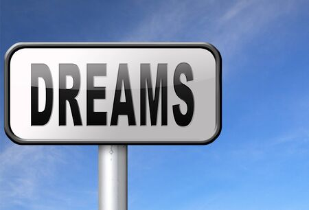 accomplish: dreams realize and make your dream come true be successful and accomplish your goals road sign billboard.