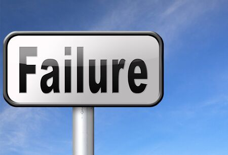 risky job: failure fail exam or attempt can be bad especially when failing an important job task or in your study failing an exam. You feel frustrated and being a looser, road sign billboard