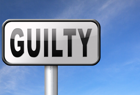 convicted: Guilty as charged, guilt and convicted for a crime in court, road sign billboard.