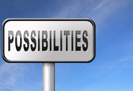 possibilities: possibilities and opportunities alternatives achievement road sign billboard
