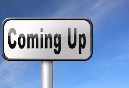 quickly: Coming up or soon expecting in the near future, road sign billboard event or gig announcement.