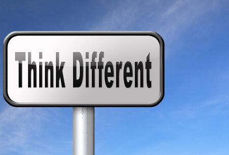 think outside the box: Think different and outside the box have individual thoughts, promote individuality and own will, be a non conformist.