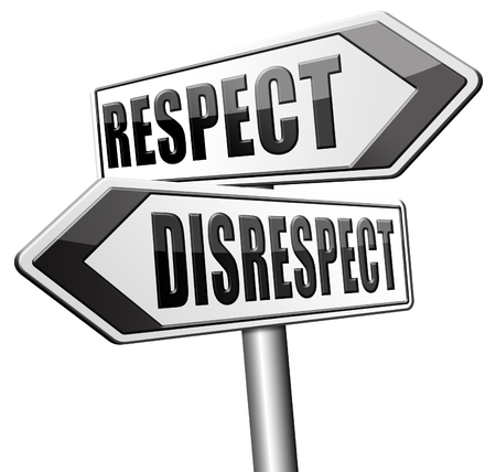 falta de respeto: respect disrespect give and earn respectful a different and other opinion or view