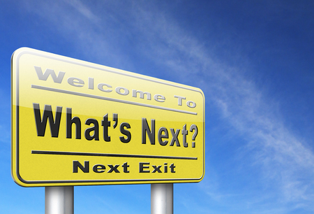 what's ahead: what is next step or move whats now. Following moves or plans, planning your goals, plan ahead for the future, road sign, billboard. Stock Photo