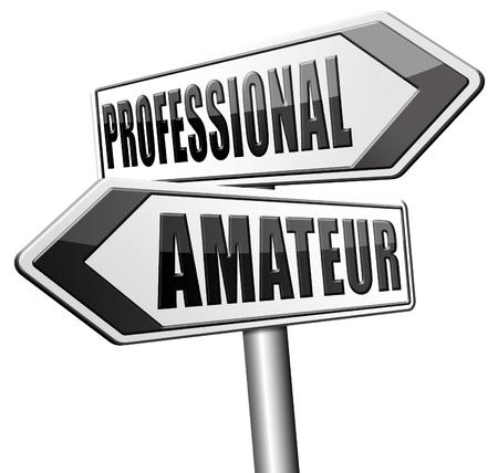 AFICIONADOS: profesional novato experto aficionado o principiante experto especialista o novato señal de tráfico