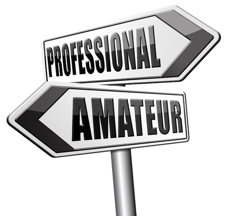 amateur: professional amateur expert novice or beginner skilled specialist or rookie road sign