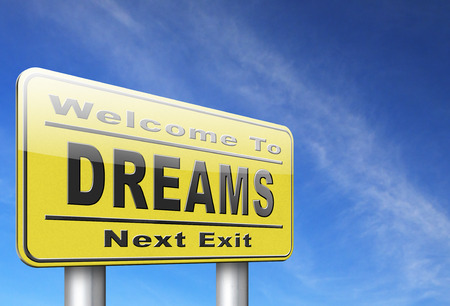 come on: dreams realize and make your dream come true be successful and accomplish your goals road sign billboard.