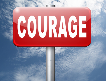 confront: courage, courageous and bravery the ability to confront fear pain danger uncertainty and intimidation fearless, road sign billboard. Stock Photo