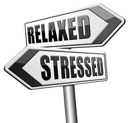 distressing: relaxed stressed take it easy relax and be stress free assessment and management sign Stock Photo