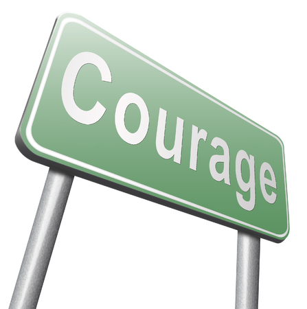 firmeza: courage, courageous and bravery the ability to confront fear pain danger uncertainty and intimidation fearless, road sign billboard. Foto de archivo