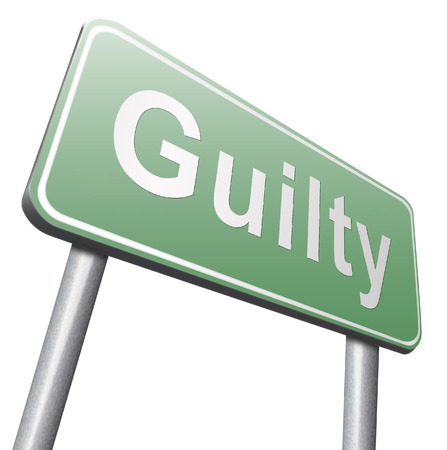 guilt: Guilty as charged, guilt and convicted for a crime in court, road sign billboard.