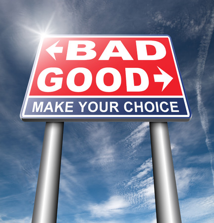 good bad: good bad a moral dilemma about values and principles right or wrong evil or honest ethics legal or illegal road sign arrow Stock Photo