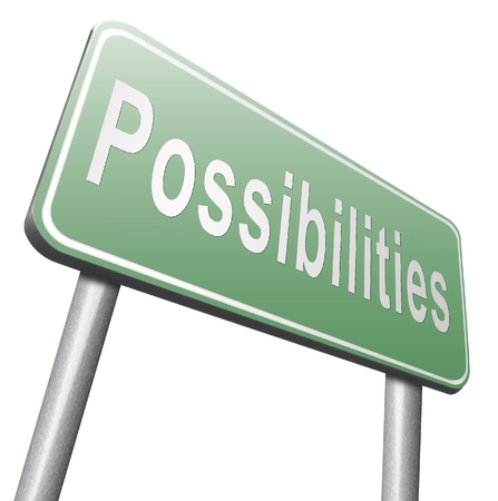 potentiality: possibilities and opportunities alternatives achievement road sign billboard