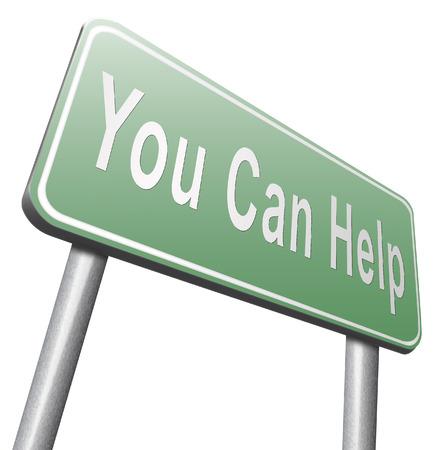 tu puedes: Usted puede ayudarnos a encontrar una solución para nuestro problema. Necesitamos su apoyo y asistencia,