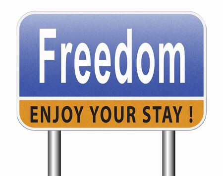 freedom and liberty, peaceful free life without restrictions and peace with democracy, road sign billboard.