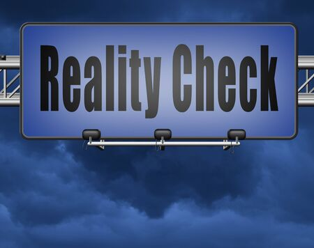 Reality check up for real life events and realistic goals, skpticism or skeptic, road sign billboard. Stock Photo