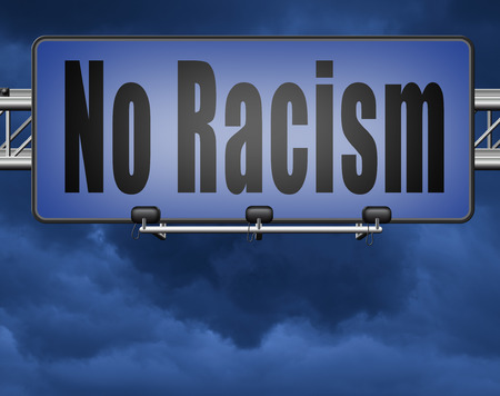 stop racism and say no to discrimination, equal opprtunities for everybody sexual and racial equality human rights.