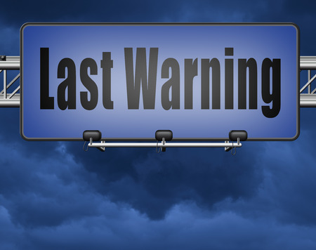 last warning sign or final notice icon. Ultimate chance billboard. Standard-Bild - 89902829