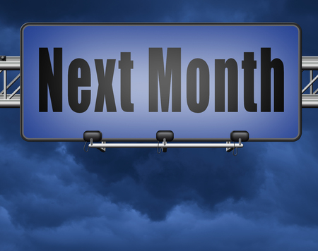 Next month, coming soon in the near future or an agenda time schedule calendar, road sign billboard. Standard-Bild - 89902849