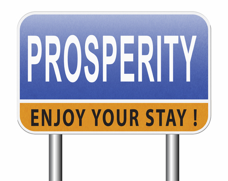 prosperity succeed in life and business be happy and successful good fortune happiness financial success sign Standard-Bild - 89902850