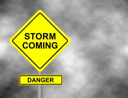Danger storm coming road sign.