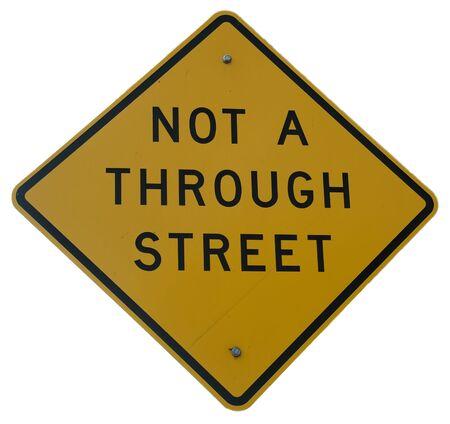 cul de sac: Not A Through Street sign