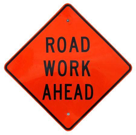 closure: Road Work Ahead sign
