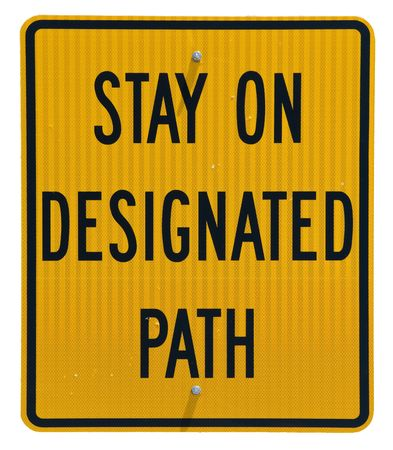 designated: Stay On Designated Path isolated metal sign