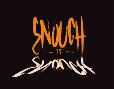 Enough is Enough lettering text on Black background in vector illustration