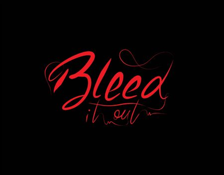 Bleed It Out Lettering Text on Black background in vector illustration