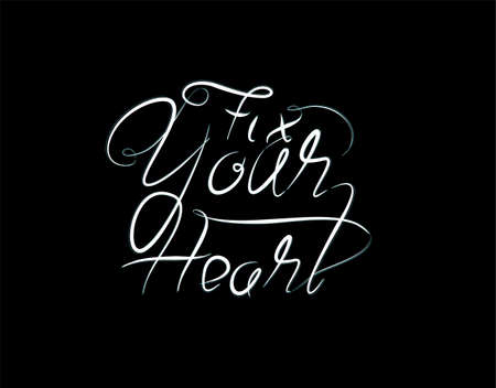 Fix Your Heart Lettering Text on Black background in vector illustration