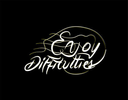 Enjoy Difficulties Lettering Text on Black background in vector illustration