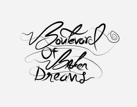 Boulevard Of Broken Dreams lettering text on White background in vector illustration