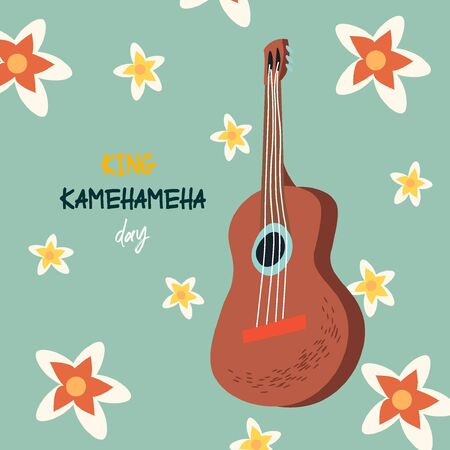 King Kamehameha Day. A nice vector flat postcard with ukulele and traditional hawaiian flowers. Cute illustration for the oldest holiday of the USA. 일러스트