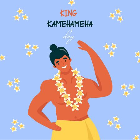 King Kamehameha Day. A nice vector flat postcard with a happy Hawaiian resident in a traditional Hawaiian flower garland. Cute illustration for the oldest holiday of the USA.